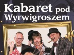 Za tydzień w Lęborku Kabaret pod Wyrwigroszem